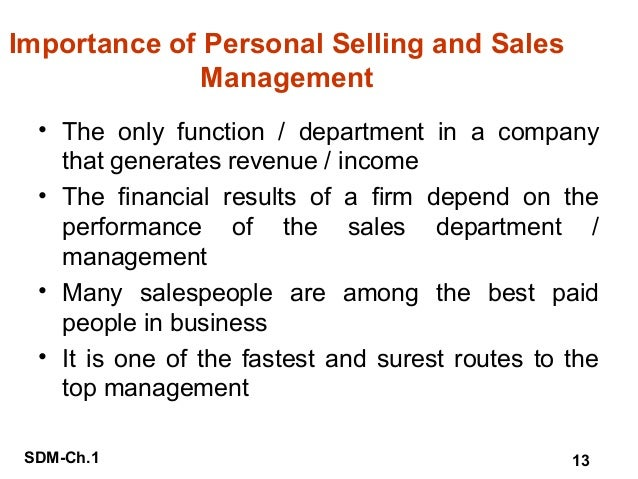 introduction to sales management Relationship between sales management, personal selling and salesmanship: sales management, salesmanship and personal selling are interrelated terms and yet are different literally the common thread amongst them is that they attempt to satisfy customers the interrelationship between these terms is that the sales.