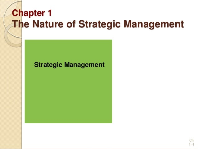 Chapter 1 The Nature of Strategic Management Strategic Management Ch 1 -1