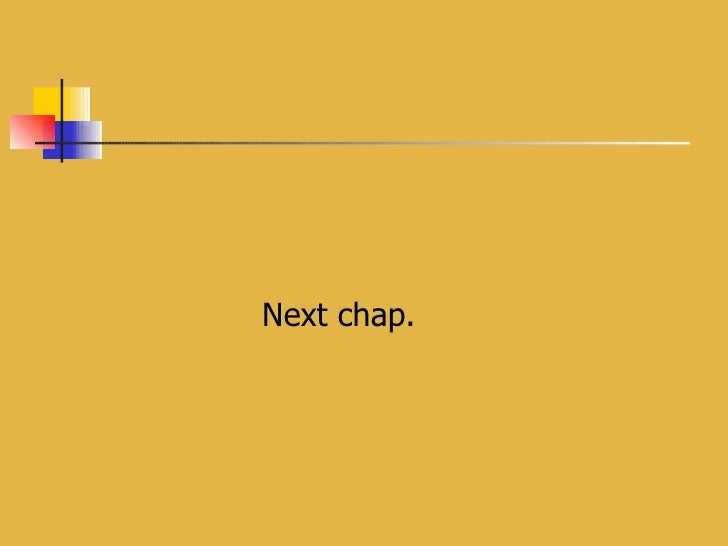 <ul><li>Next chap. </li></ul>