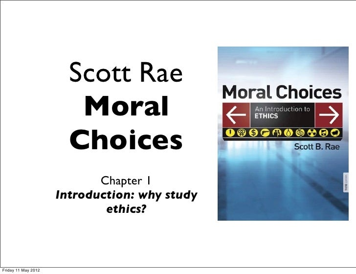 Scott Rae                        Moral                       Choices                            Chapter 1                 ...