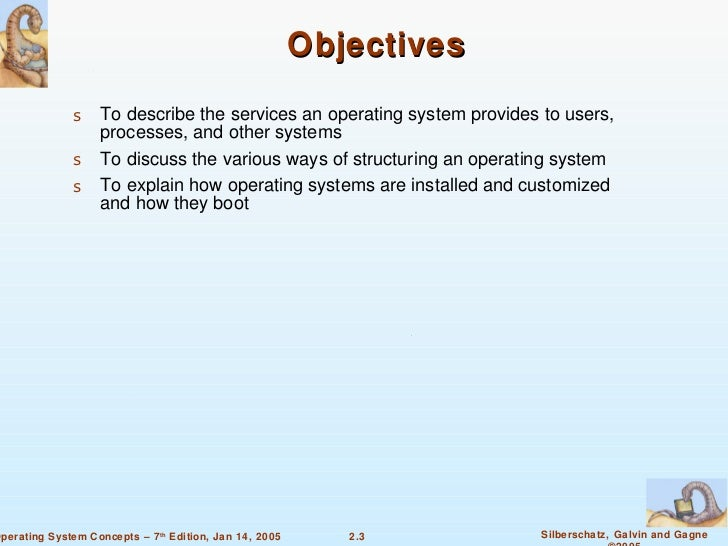 Chapter 2 - Operating System Structures Slide 3