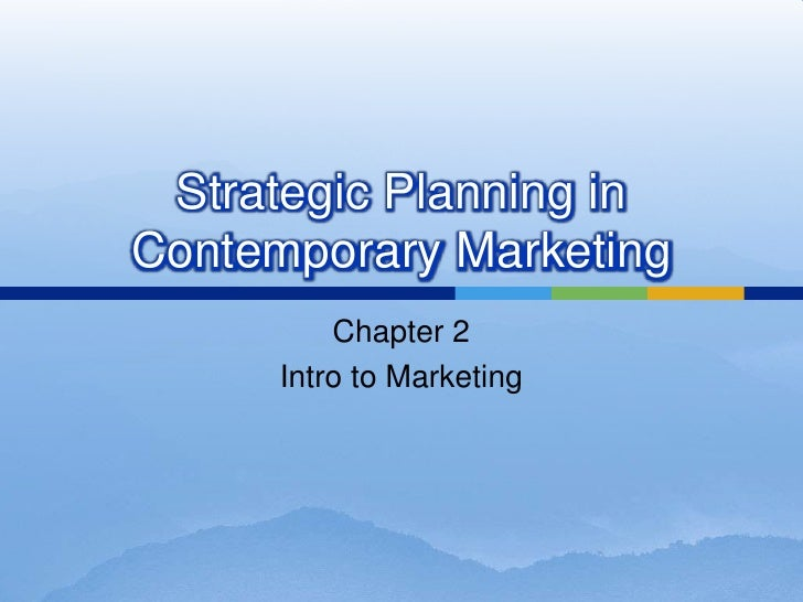 Strategic Planning in Contemporary Marketing<br />Chapter 2<br />Intro to Marketing<br />
