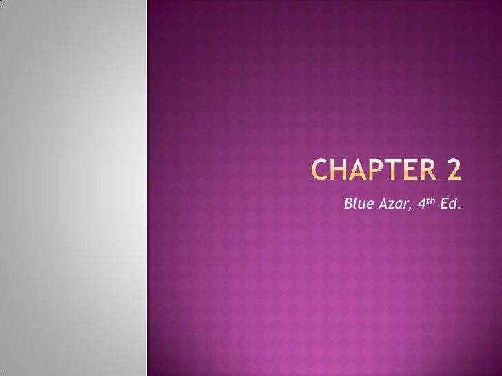 Chapter 2<br />Blue Azar, 4th Ed.<br />