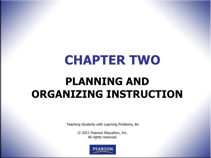 CHAPTER TWO PLANNING AND ORGANIZING INSTRUCTION