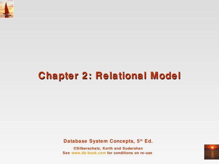 Chapter 2: Relational Model    Database System Concepts, 5 th Ed.         ©Silberschatz, Korth and Sudarshan    See www.db...