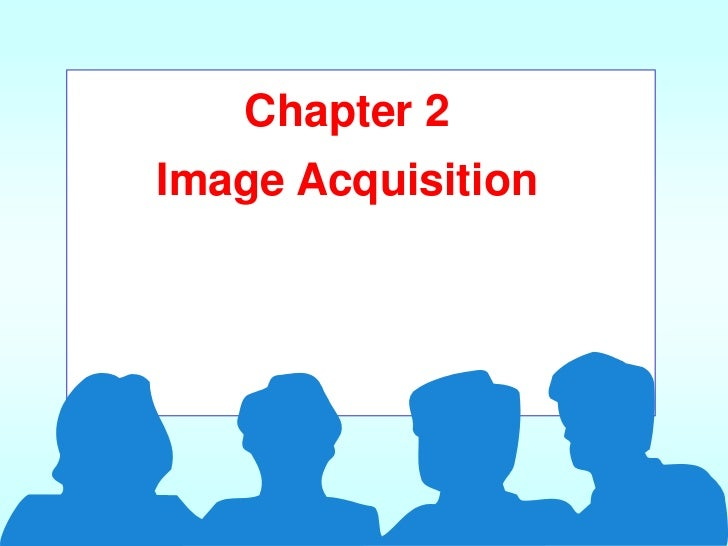Chapter 2Image Acquisition