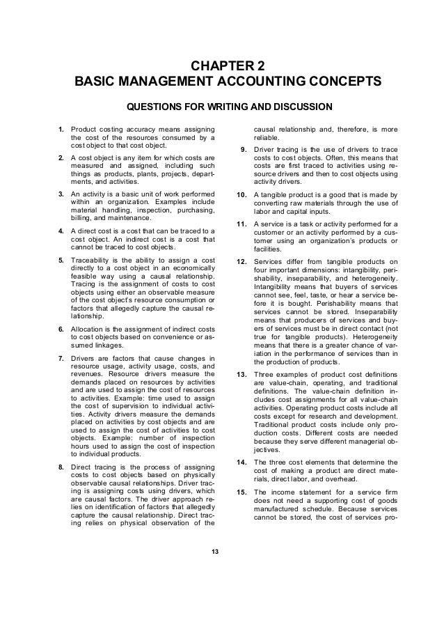 1133 CHAPTER 2 BASIC MANAGEMENT ACCOUNTING CONCEPTS QUESTIONS FOR WRITING AND DISCUSSION 1. Product costing accuracy means...