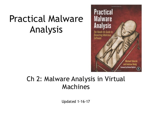 Practical Malware Analysis Ch 2: Malware Analysis in Virtual Machines Updated 1-16-17