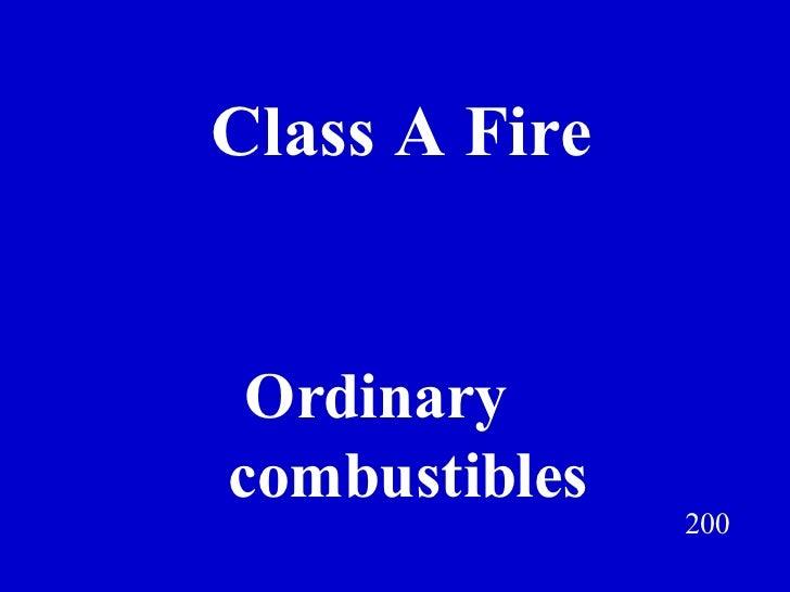 Class A Fire 200 Ordinary  combustibles Jeff Prokop