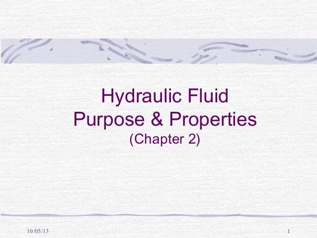 10/05/13 1 Hydraulic Fluid Purpose & Properties (Chapter 2)
