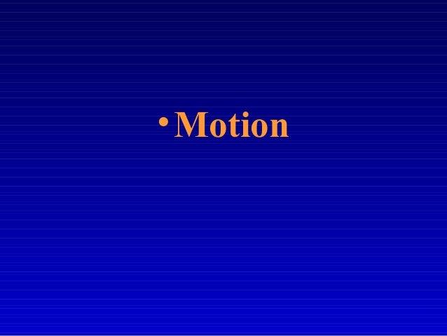 •Motion