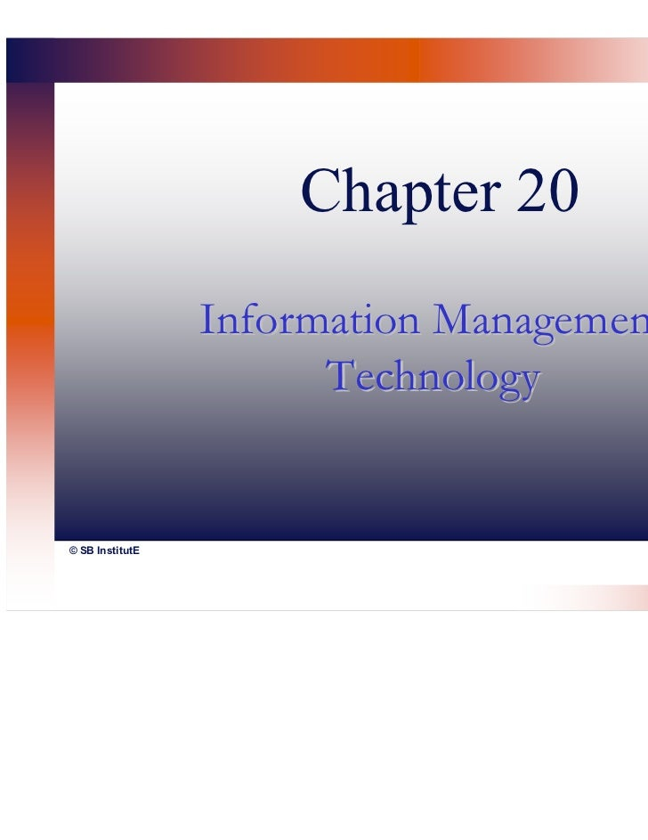 Chapter 20                 Information Management                       Technology© SB InstitutE