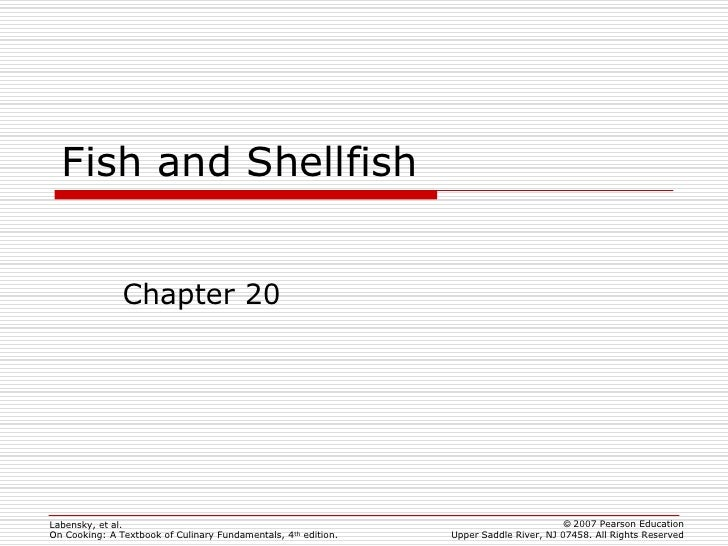 Fish and Shellfish               Chapter 20Labensky, et al.                                                               ...