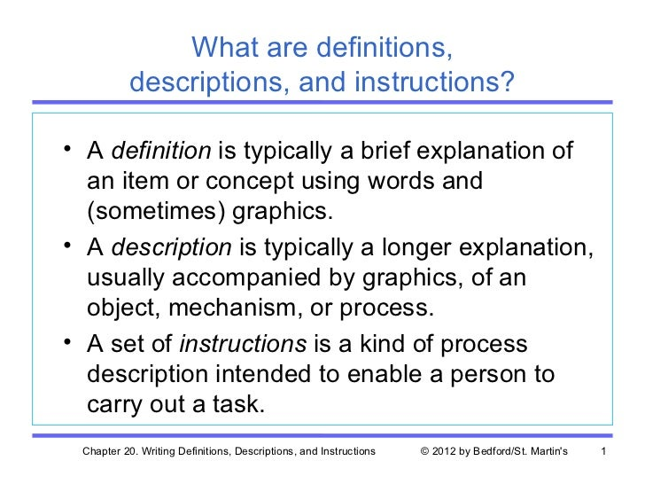 What are definitions,           descriptions, and instructions?• A definition is typically a brief explanation of  an item...