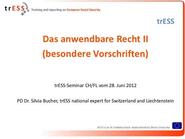 trESS            Das anwendbare Recht II            (besondere Vorschriften)                  trESS-Seminar CH/FL vom 28. ...