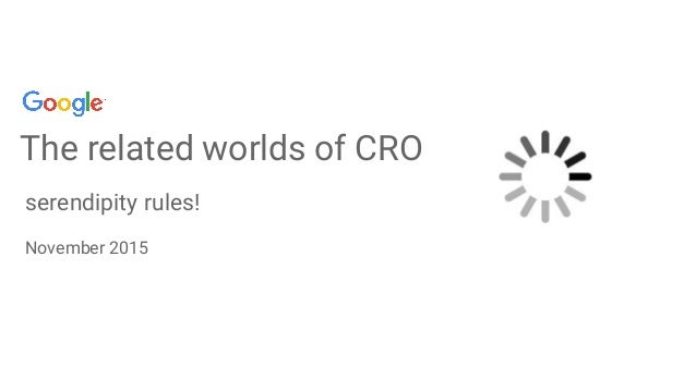 The related worlds of CRO serendipity rules! November 2015