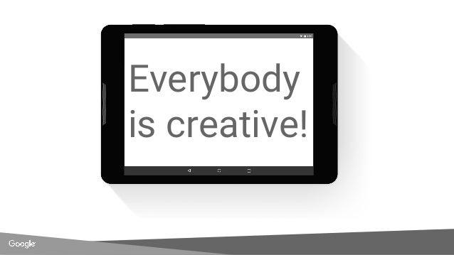 Everybody is creative!