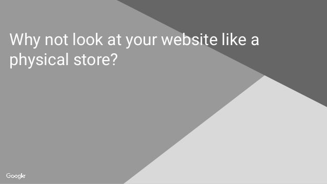 Why not look at your website like a physical store?