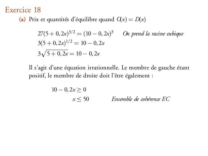 Exercice 18    (a) Prix et quantités d'équilibre quand O(x) = D(x)           27(5 + 0, 2x)3/2 = (10 − 0, 2x)3     On prend...