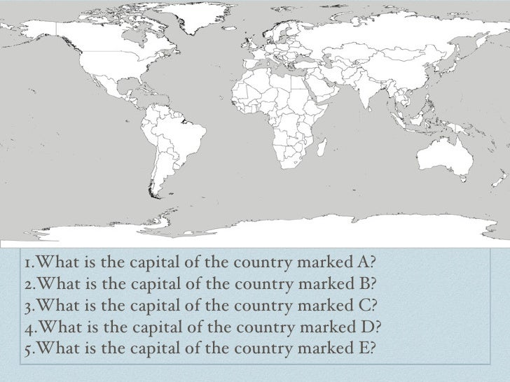 1.What is the capital of the country marked A? 2.What is the capital of the country marked B? 3.What is the capital of the...