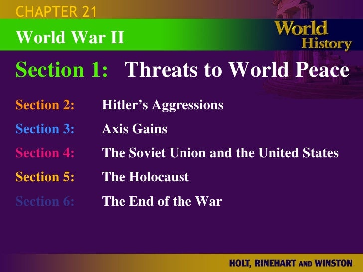 CHAPTER 21 Section 1: Threats to World Peace Section 2: Hitler's Aggressions Section 3: Axis Gains Section 4:   The Soviet...