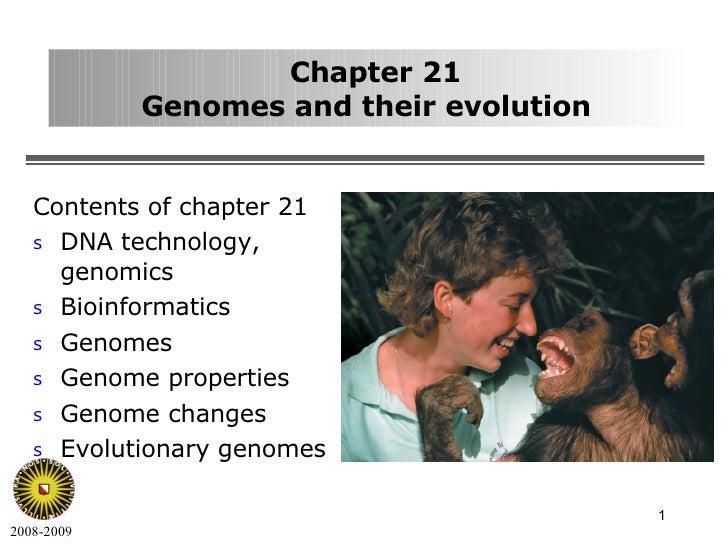 Chapter 21 Genomes and their evolution <ul><li>Contents of chapter 21 </li></ul><ul><li>DNA technology, genomics </li></ul...