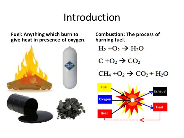 combustion of fuels Fuels and combustion 1 fuels and combustion syllabus introduction to fuels, properties of fuel oil, coal and gas, storage, handling and preparation of fuels, principles of combustion.