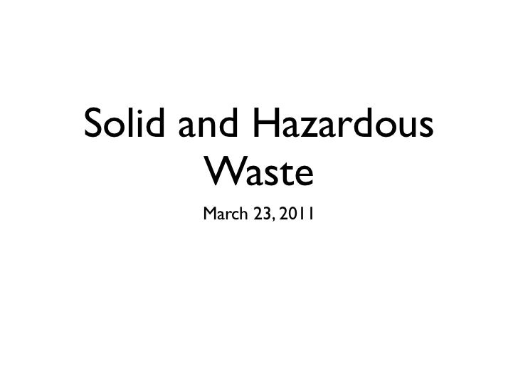 Solid and Hazardous       Waste      March 23, 2011
