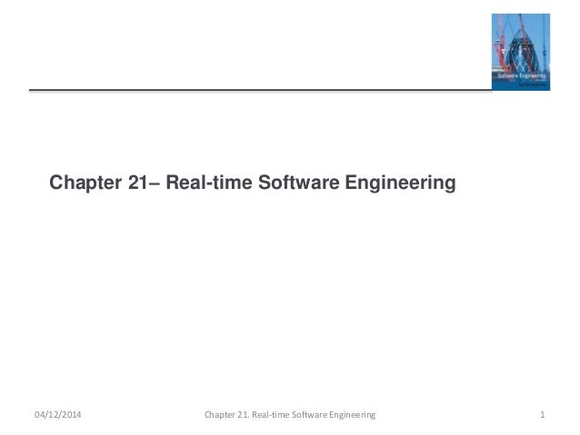 Chapter 21– Real-time Software Engineering 04/12/2014 Chapter 21. Real-time Software Engineering 1