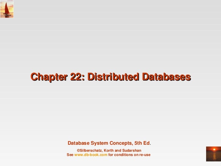 Chapter22:DistributedDatabases       DatabaseSystemConcepts,5thEd.            ©Silberschatz,KorthandSudarshan   ...