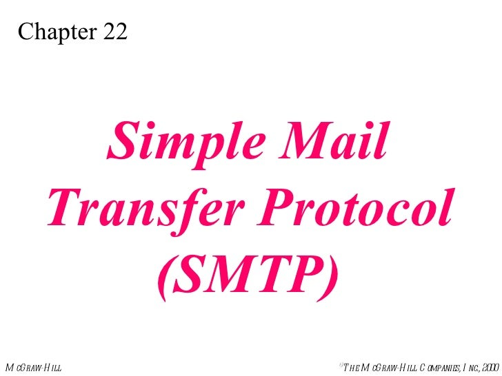 Chapter 22 Simple Mail Transfer Protocol (SMTP)