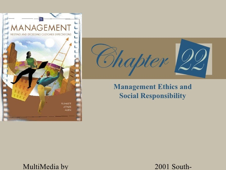 Management Ethics and                 Social ResponsibilityMultiMedia by              2001 South-