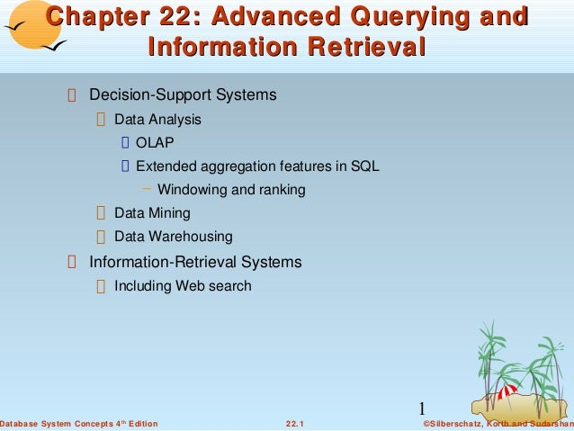 Chapter 22: Advanced Querying and Information Retrieval Decision-Support Systems Data Analysis OLAP Extended aggregation f...