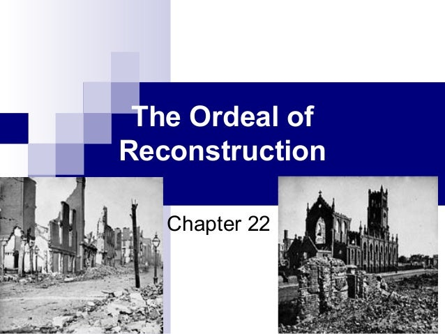 The Ordeal of Reconstruction Chapter 22