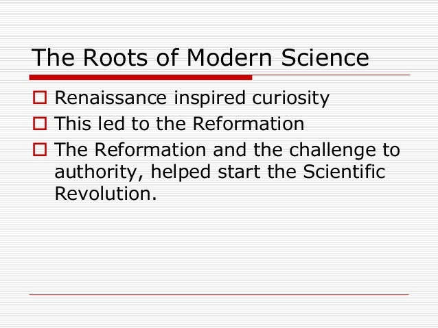 the scientific revolution from church authority to science authority Why did the church think that science was a challenge to their authority they  from  the renaissance view of science, his ideas led to the scientific revolution .