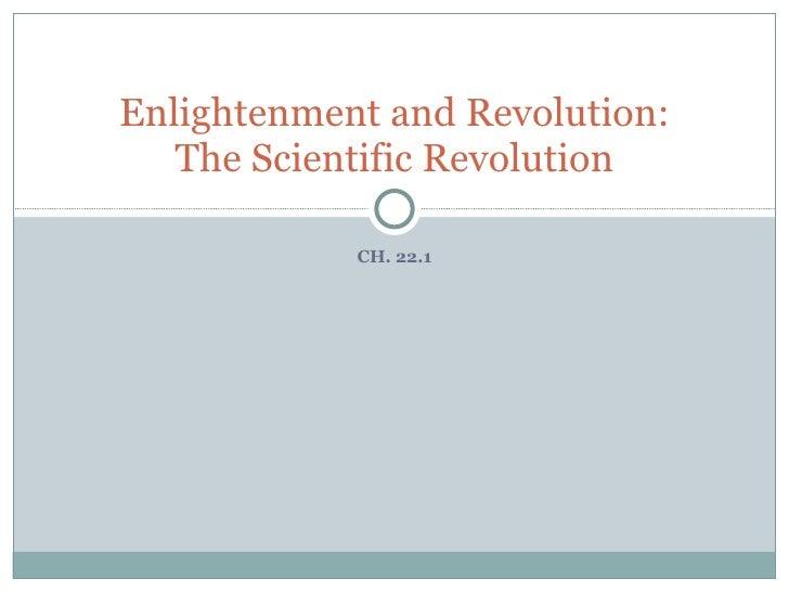 CH. 22.1 Enlightenment and Revolution: The Scientific Revolution