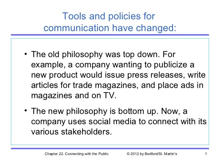 Tools and policies for     communication have changed:• The old philosophy was top down. For  example, a company wanting t...