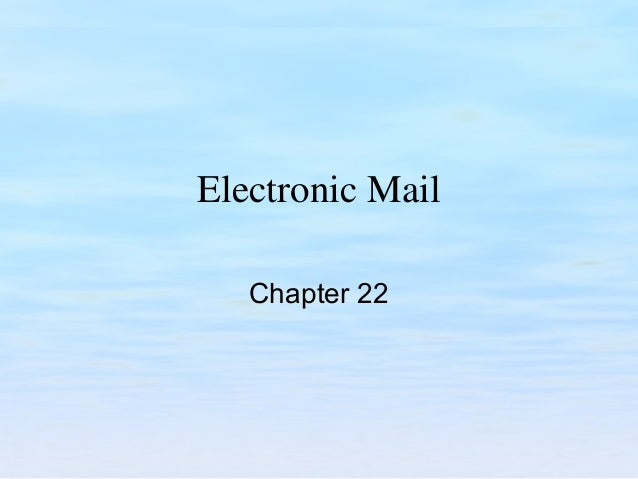 Electronic Mail Chapter 22