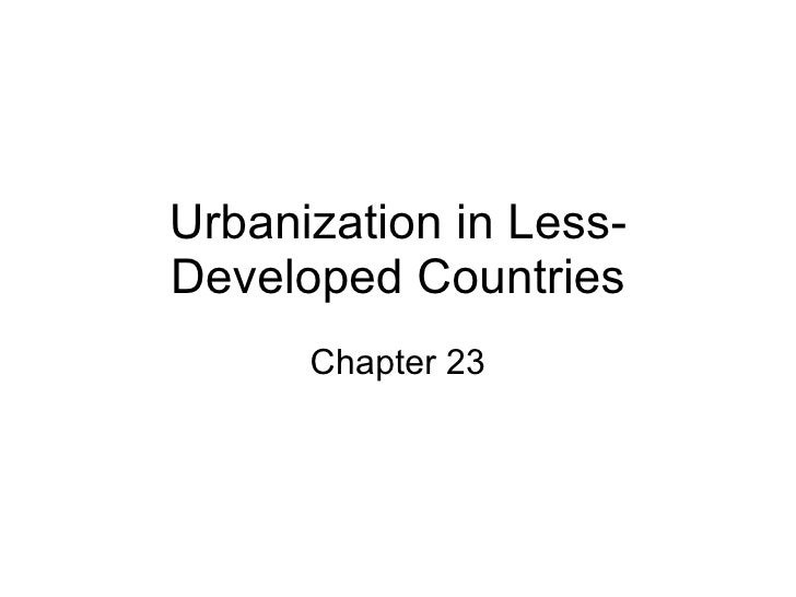 Urbanization in Less-Developed Countries Chapter 23