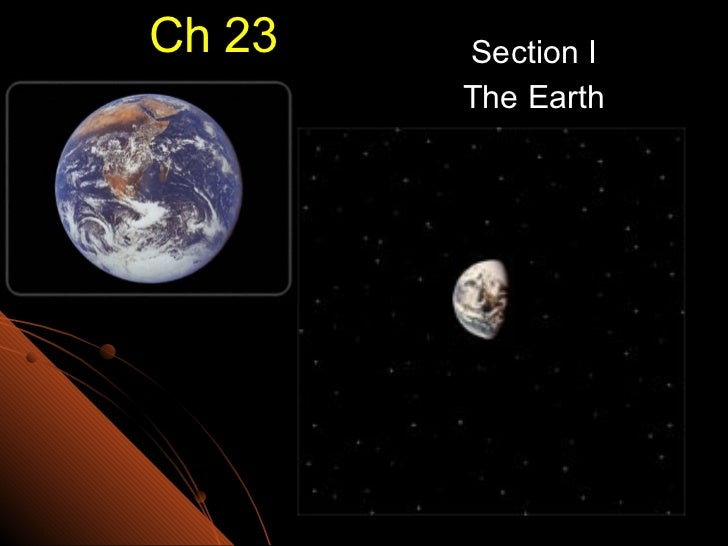 Ch 23 Section I The Earth