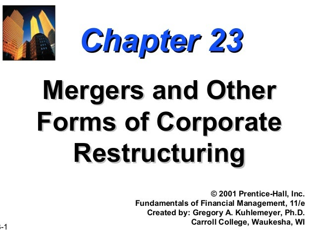 Chapter 23      Mergers and Other      Forms of Corporate        Restructuring                                © 2001 Prent...