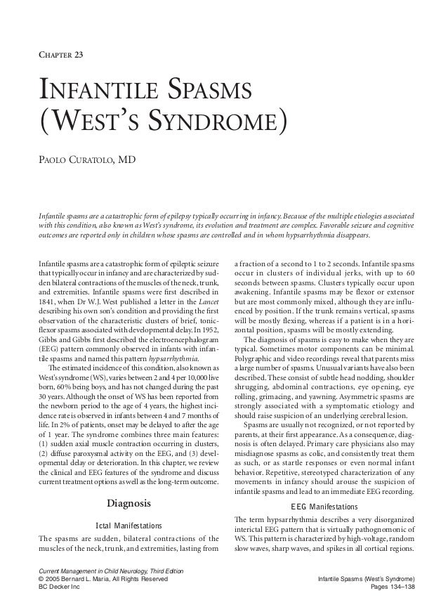 CHAPTER 23INFANTILE SPASMS(WEST'S SYNDROME)PAOLO CURATOLO, MDInfantile spasms are a catastrophic form of epilepsy typicall...