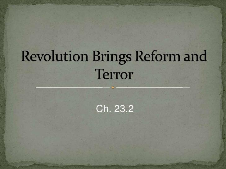 Revolution Brings Reform and Terror<br />Ch. 23.2<br />