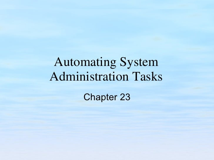 Automating System Administration Tasks Chapter 23