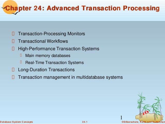 Chapter 24: Advanced Transaction Processing  Transaction-Processing Monitors Transactional Workflows High-Performance Tran...