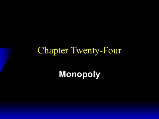 Chapter Twenty-Four Monopoly
