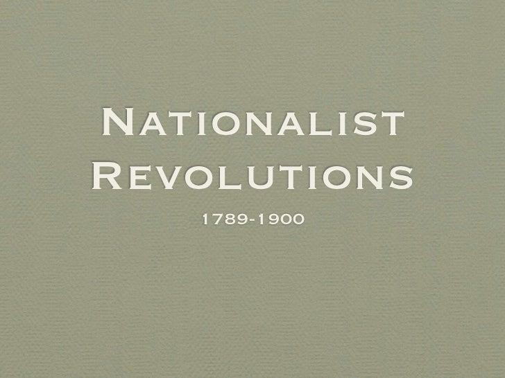 Nationalist Revolutions    1789-1900