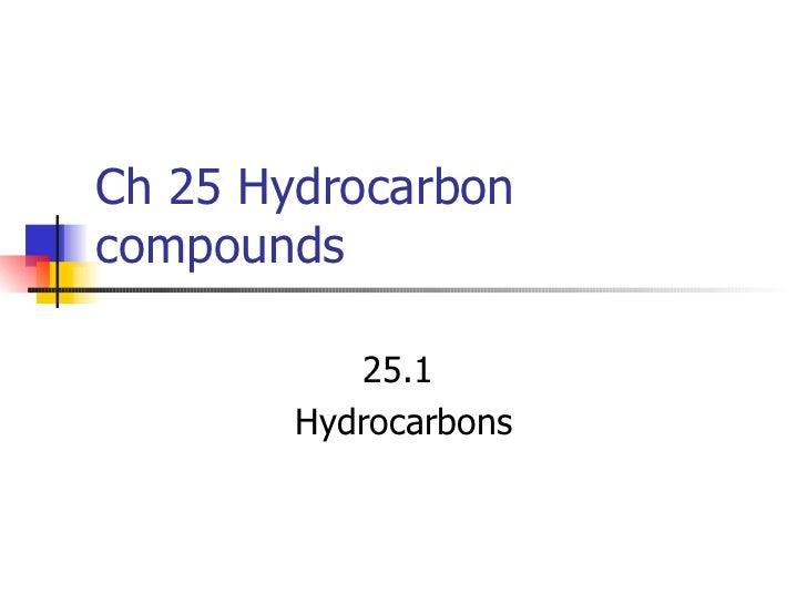 Ch 25 Hydrocarbon compounds 25.1  Hydrocarbons