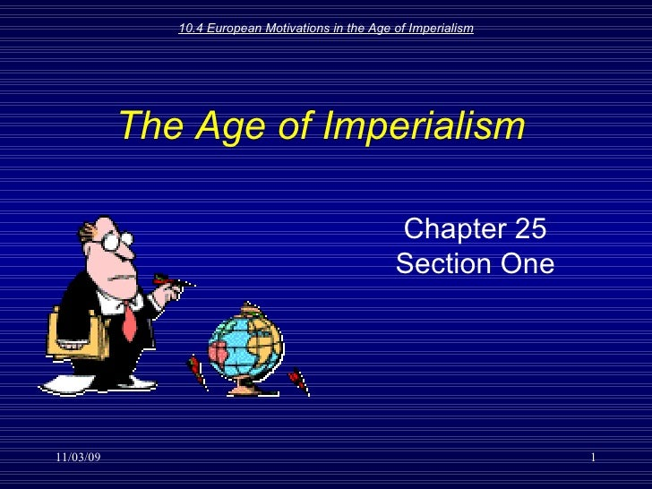 The Age of Imperialism Chapter 25 Section One