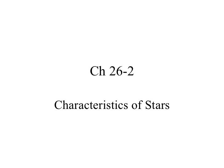 Ch 26-2 Characteristics of Stars